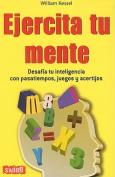Ejercita Tu Mente [Spanish]