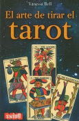 El Arte de Tirar el Tarot  [Spanish]