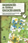 Organizacion del Centro de Educacion Infantil [Spanish]