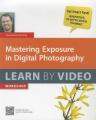 Mastering Exposure in Digital Photography