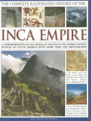 The Complete Illustrated History of the Ancient Inca Empire