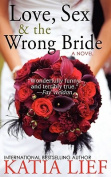 Love, Sex & the Wrong Bride [Large Print]