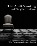The Adult Spanking and Discipline Handbook