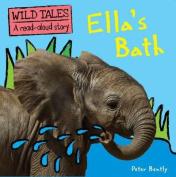 Ella's Bath (Wild Tales)