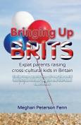 Bringing Up Brits