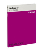 Wallpaper City Guide Vienna