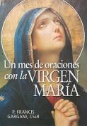 Un Mes de Oraciones Con la Virgen Maria [Spanish]