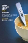 When Chicken Soup isn't Enough
