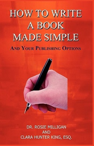 How to Write a Book Made Simple and Your Publishing Options by Esq Clara Hunter