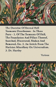 The Doctrine of Eternal Hell Torments Overthrown - In Three Parts - 1. of the Torments of Hell, the Foundation and Pillars Thereof, Searched, Discover