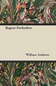 Bygone Derbyshire