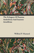 The Eclogues of Faustus Andrelinus and Ioannes Arnolletus