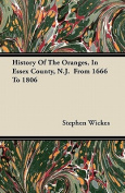 History of the Oranges, in Essex County, N.J. from 1666 to 1806