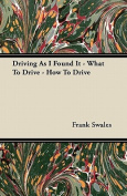 Driving as I Found It - What to Drive - How to Drive