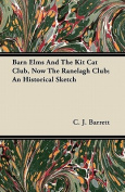 Barn Elms and the Kit Cat Club, Now the Ranelagh Club; An Historical Sketch