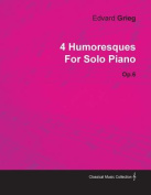 4 Humoresques by Edvard Grieg for Solo Piano Op.6