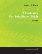 7 Fantasies by Johannes Brahms for Solo Piano (1892) Op.116