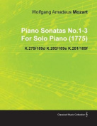 Piano Sonatas No.1-3 by Wolfgang Amadeus Mozart for Solo Piano (1775) K.279/189d K.280/189e K.281/189f