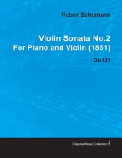 Violin Sonata No.2 by Robert Schumann for Piano and Violin (1851) Op.121