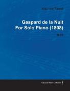 Gaspard de La Nuit by Maurice Ravel for Solo Piano (1808) M.55