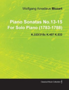 Piano Sonatas No.13-15 by Wolfgang Amadeus Mozart for Solo Piano (1783-1788) K.333/315c K.457 K.533