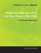Piano Sonatas No.13-15 by Wolfgang Amadeus Mozart for Solo Piano (1783-1788) K.333/315c K.457 K.533