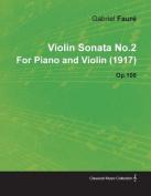 Violin Sonata No.2 by Gabriel Faur for Piano and Violin (1917) Op.108