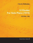 12 Etudes by Claude Debussy for Solo Piano (1915) Cd143