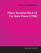 Piano Sonatas No.6-10 by Ludwig Van Beethoven for Solo Piano