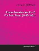 Piano Sonatas No.11-15 by Ludwig Van Beethoven for Solo Piano