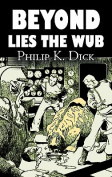 Beyond Lies the Wub by Philip K. Dick, Science Fiction, Fantasy