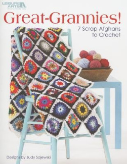 Great Grannies!: 7 Scrap Afghans to Crochet