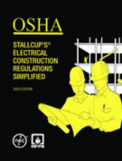 OSHA Stallcup's Electrical Construction Regulations Simplified