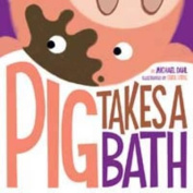 Pig Takes a Bath (Early Years