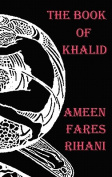 The Book of Khalid - Illustrated by Khalil Gibran