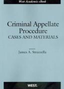 Strazzella's Criminal Appellate Procedure, Cases and Materials