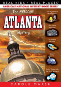 The Awesome Atlanta Mystery (Real Kids! Real Places!