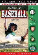 The Baseball Mystery (Real Kids! Real Places!