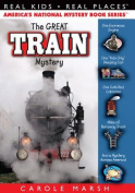 The Great Train Mystery (Real Kids! Real Places!