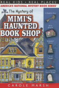 The Mystery of Mimi's Haunted Book Shop (Real Kids! Real Places!
