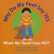 Why Do My Feet YES When My Head Says NO?