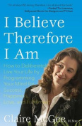 I Believe Therefore I Am