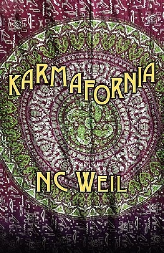 Karmafornia by Nc Weil.