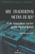 Are Traditional Media Dead?