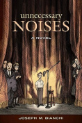Unnecessary Noises: A Novel