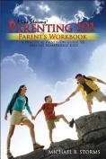 Mike Storms Parenting 101 - Parent's Workbook