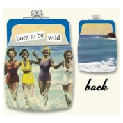 born to be wild Coin Purse by anne taintor