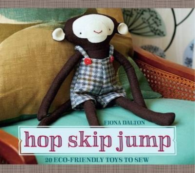 Hop Skip Jump: 20 Eco-friendly Toys to Sew