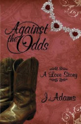 Against the Odds: A Love Story