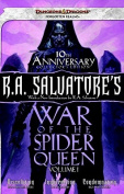 R.A. Salvatore's War of the Spider Queen, Volume I